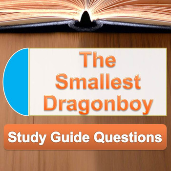 The Smallest Dragonboy - Study Guide Questions