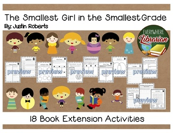 The Smallest Girl in the Smallest Grade by Justin Roberts 18 Activities NO PREP