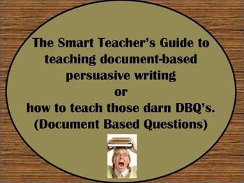 The Smart Teacher's Guide to Teaching Document-Based Persuasive Writing