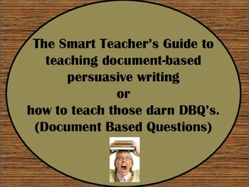 The Smart Teacher's Guide to Teaching Document-Based Persuasive Writing