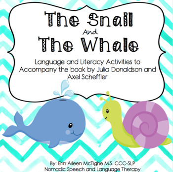 The Snail and The Whale, Language and Literacy Activities to Accompany the Book