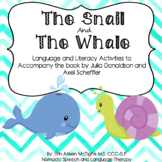 The Snail and The Whale, Language and Literacy Activities