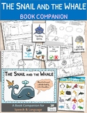 The Snail and the Whale:  A Book Companion for Speech and