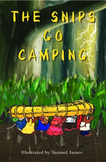 The Snips Go Camping - THE SNIPS series