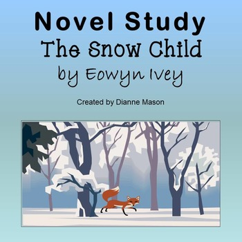 Novel Study The Snow Child by Eowyn Ivey