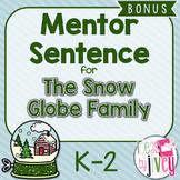 The Snow Globe Family: Free Mentor Sentence Lesson for Kin