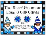 The Snow Gnomes: Long O Clip Cards