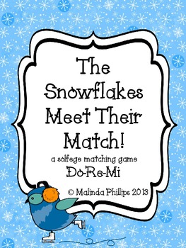The Snowflakes Meet Their Match! A Solfege Game: Mi Re Do Kodaly Classroom