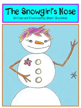 The Snowgirl's Nose, A Winter Snowman Story with Literacy Activities