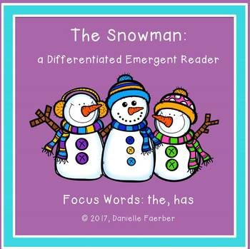 The Snowman: A Differentiated Emergent Reader with Focus Words The, Has, A