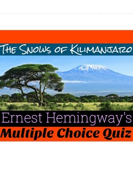 The Snows of Kilimanjaro Comprehensive Quiz 50 Multiple Choice Ques. & Key
