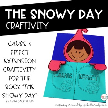 The Snowy Day Cause & Effect {Flip Book and Craftivity}