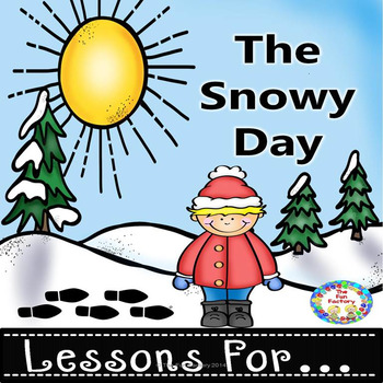 The Snowy Day { Reading and Math Lessons and More For PK/K}
