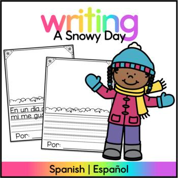 The Snowy Day Writing Spanish/ Un dia de nieve