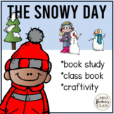 The Snowy Day   Book Study, Class Book, Craftivity