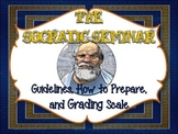 THE SOCRATIC SEMINAR: GUIDELINES, HOW TO PREPARE, GRADING SCALE