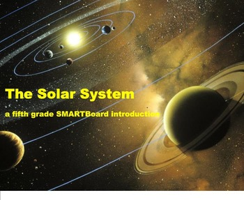 The Solar System - A Fifth Grade SMARTBoard Introduction
