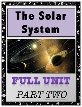 The Solar System // Full Unit - PART TWO