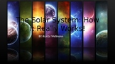 The Solar System: How It Really Works! PowerPoint Notes