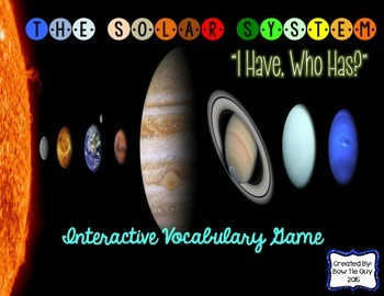 """The Solar System Interactive Vocabulary Game """"I Have, Who"""