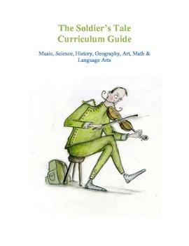 The Soldier's Tale Curriculum Guide with Lessons in Scienc
