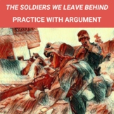 The Soldiers We Leave Behind: Practice with Argument