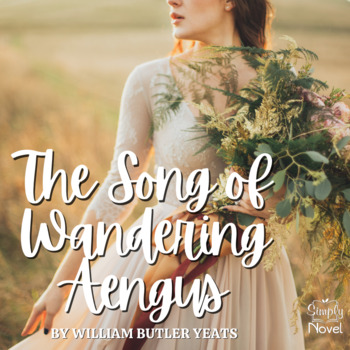 Song of Wandering Aengus by W.B. Yeats Activities, Quiz
