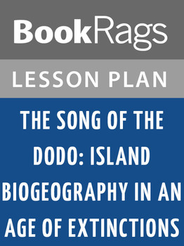 The Song of the Dodo: Island Biogeography in an Age of Extinctions Lesson Plans
