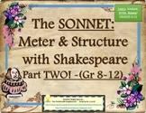 The Sonnet 2 -Meter & Structure, a Complete Common Core Unit, Grades 8-12
