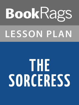 The Sorceress Lesson Plans