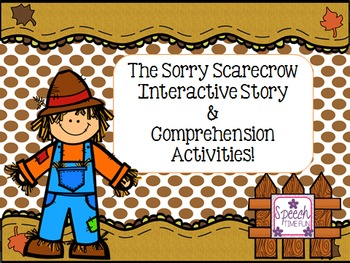 The Sorry Scarecrow Interactive Story and Comprehension Activities