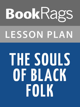 The Souls of Black Folk Lesson Plans
