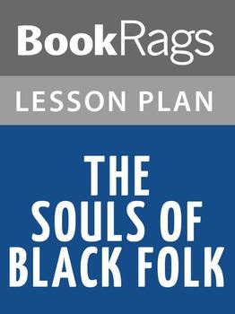 The Souls of Black Folk Lesson Plans