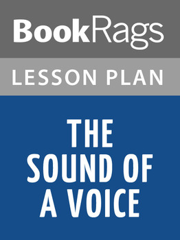 The Sound of a Voice Lesson Plans