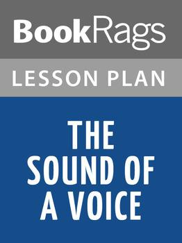 The Sound of a Voice Lesson Plans