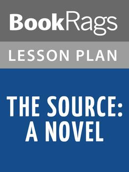 The Source: A Novel Lesson Plans