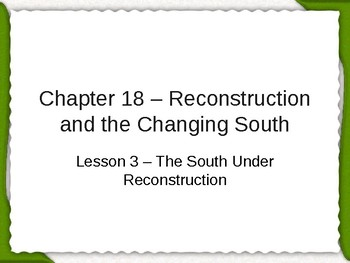 Reconstruction and the Changing South-The South Under Reconstruction PowerPoint