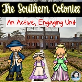 The Southern Colonies: An Active, Engaging Unit