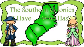 The Southern Colonies I Have ... Who Has Game
