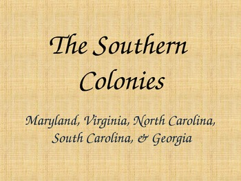 The Southern Colonies Power Point