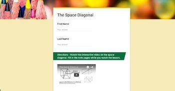 The Space Diagonal   (Google Form & Interactive Video Lesson!)
