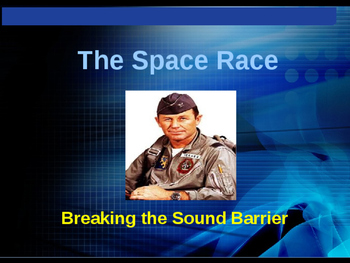 The Space Race - Breaking the Sound Barrier - Chuck Yeager