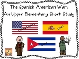 The Spanish American War:  An Upper Elementary Short Study