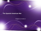The Spanish American War - Chapter 22 Section 2