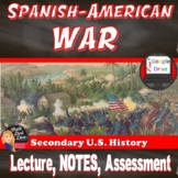 Spanish American War Presentation & Notes (U.S. History) (