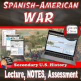Spanish American War Presentation & Notes (U.S. History) (Print and Digital)