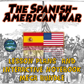 The Spanish American War Lesson Plans and Interactive Note