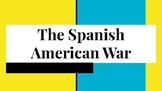 The Spanish American War power point/project