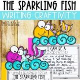 """The Rainbow Fish"" Activity - The Sparkling Fish Writing Craftivity"