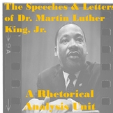 The Speeches of Dr. Martin Luther King, Jr.: A Rhetorical Analysis Unit